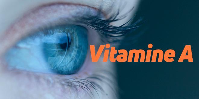 Vitamine A – Propriétés et Avantages, Comment la Consommer…