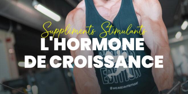 Compléments exhausteurs de l'hormone de croissance (HGH)
