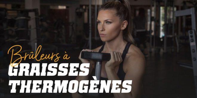 Thermogènes – Brûleurs pour la perte de poids