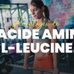 Avantages de l'acide aminé L-leucine