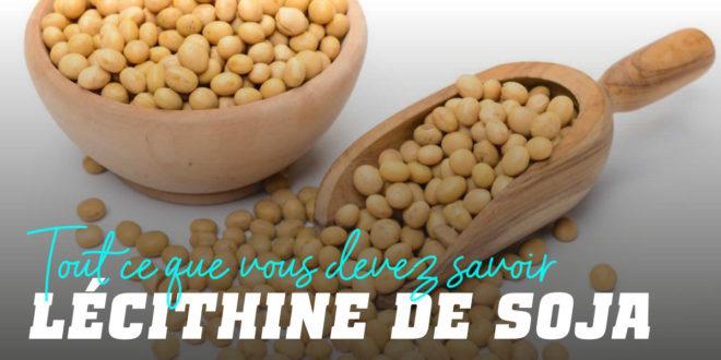 Lécithine de Soja – Le complément idéal contre le Cholestérol