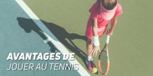 Avantages de jouer au tennis