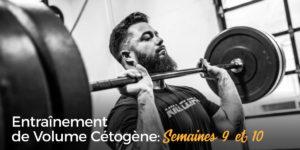 Volume cétogène semaines 9-10