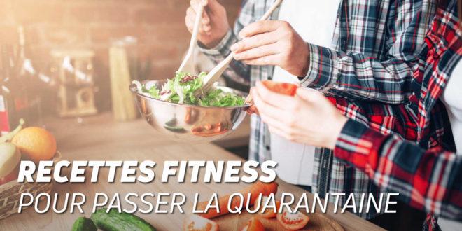 Les Meilleures Recettes Fitness pour passer la Quarantaine