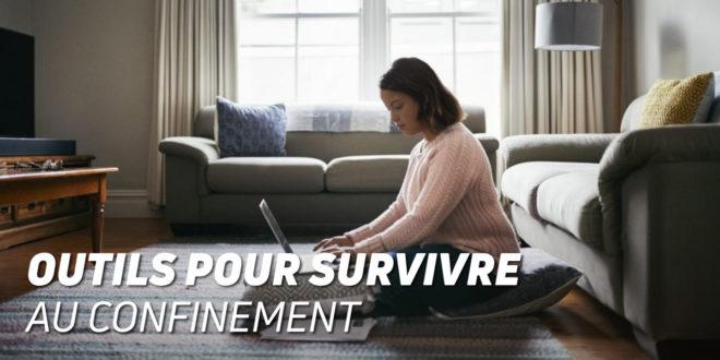 7 Outils Clé pour Survivre au Confinement