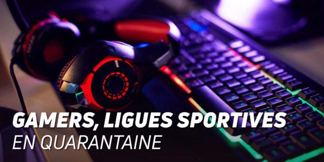 Les Gamers lancent ses propres Ligues Sportives pour passer la Quarantaine
