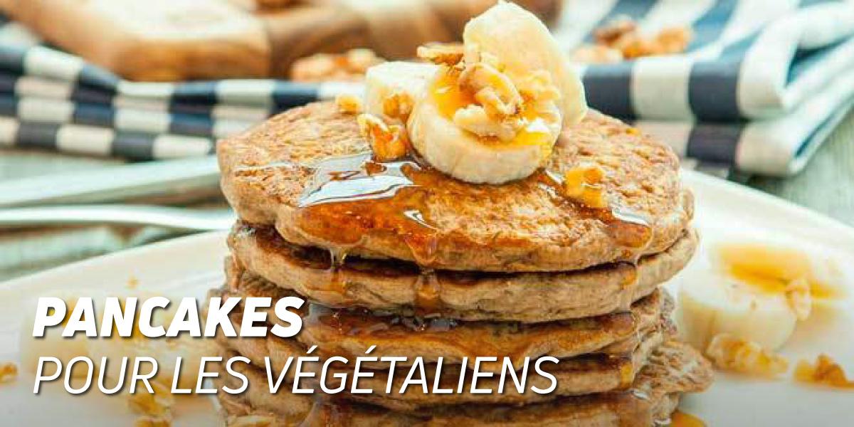 Pancakes pour Végétaliens