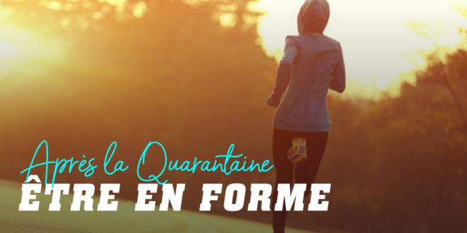 5 Conseils pour Être en Forme après la Quarantaine