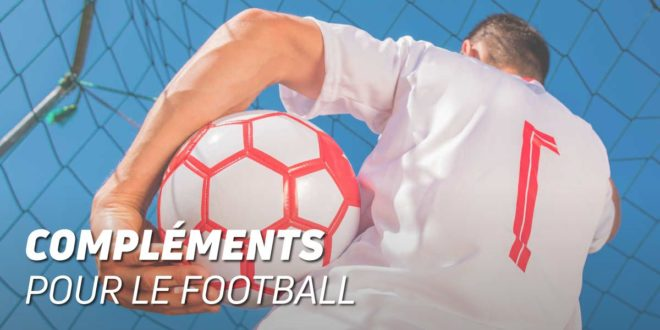 Quels suppléments sportifs un joueur de football doit-il prendre?