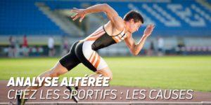 Analyse altérée chez les sportifs les causes