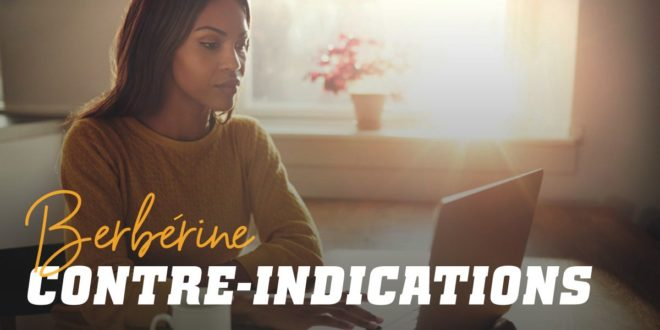 Berbérine: effets secondaires, contre-indications et interactions