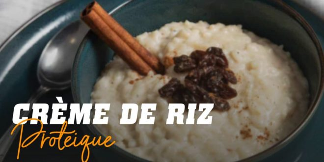 Crème Protéinée au Riz