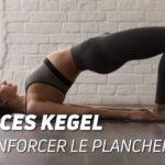 Exercices Kegel pour renforcer le plancher pelvien