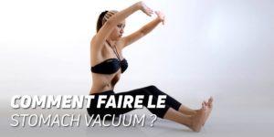 Comment faire le stomach vacuum?