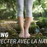 Earthing: reconnecter avec la nature