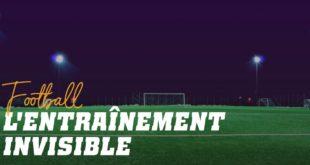 Football: l´entraînement invisible