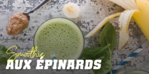 Smoothie aux épinards