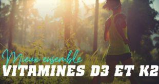 Vitamines D3 et K2, mieux ensemble