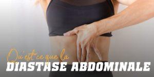 Qu´est-ce que la diastase abdominale