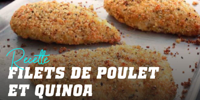 Filets de Poulet Croustillants au Quinoa