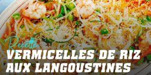 Recette vermicelles de riz aux langoustines