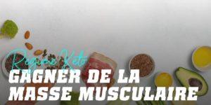 Régime Keto: gagner de la masse musculaire