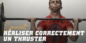 Comment réaliser correctement un thruster