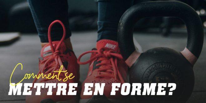 Commencez à vous Mettre en Forme!