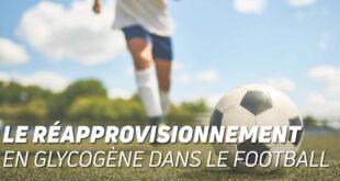 Le réapprovisionnement en glycogène dans le football