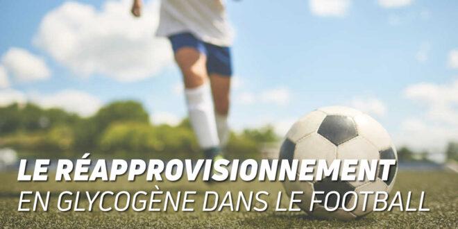 Renouvellement du Glycogène pour éviter les blessures au football