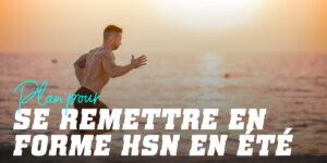 Plan pour se remettre en forme HSN en été
