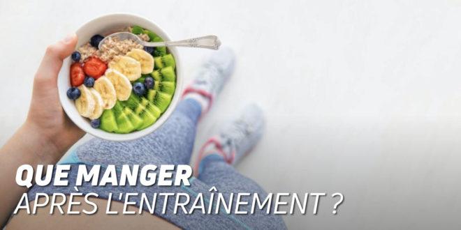 Que Manger Après l'Entraînement?