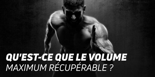 Qu'est ce que le Volume Maximal Récupérable ?