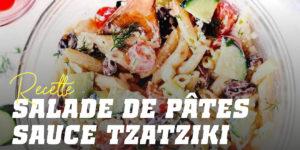 Recette de salade de pâtes sauce tzatziki