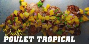 Recette poulet tropical