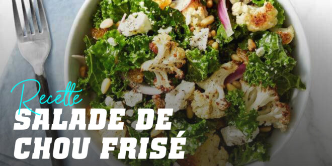 Salade de Chou Kale avec Chou-fleur et Pignons de Pin