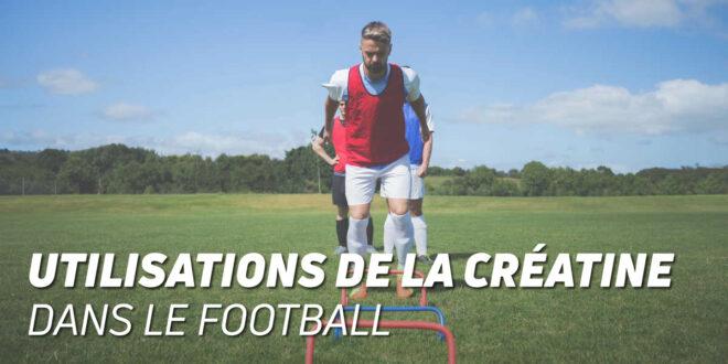 La Créatine améliore-t-elle les performances des joueurs de football ?