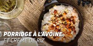Porridge à l'avoine et crème de riz