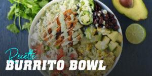 Recette burrito bowl