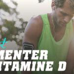 Comment augmenter la Vitamine D