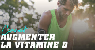 Comment augmenter la Vitamine D