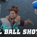 Comment faire les Wall Ball Shots