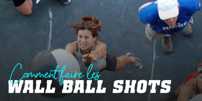 Comment faire les Wall Ball Shot ou Lancers de Ballons en CrossFit ?