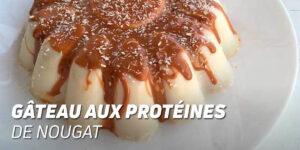 Gâteau aux Protéines de Nougat
