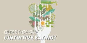 Qu'est-ce que l'intuitive eating ?