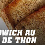 Sandwich au Pain de Thon