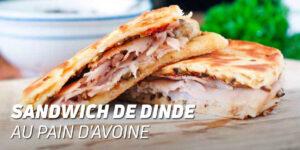 Sandwich de Dinde au Pain d'Avoine