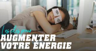 Les clés pour augmenter votre énergie