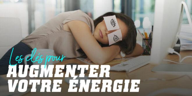 Clés pour Augmenter votre Énergie