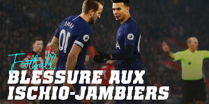 Blessures aux Ischio-jambiers au Football